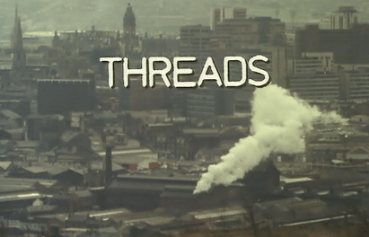 Threads: The Closest You'll Ever Want to Come to Nuclear War