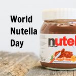 World Nutella Day: February 5th 2018